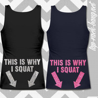This Is Why I Squat  Glitter Workout Gym Tank by TapRackBang