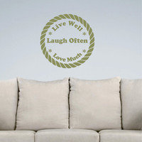 Rope Circle Live well - Laugh often - Love much Wall Decal Quote Large vinyl wall art Quote
