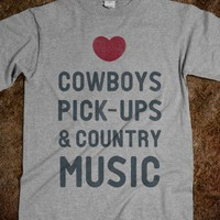Cowboys Pickups & Country Music (Tee) - Country is Where It's at