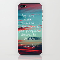 Your Love O Lord iPhone &amp; iPod Skin by Caleb Troy | Society6