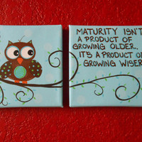 2 6x6 Canvas - Hand Painted - One w/Quote & One w/Owl - Boy Nursery Owl Wall Art  - Blue, Brown, Green - Quote by Ann Landers