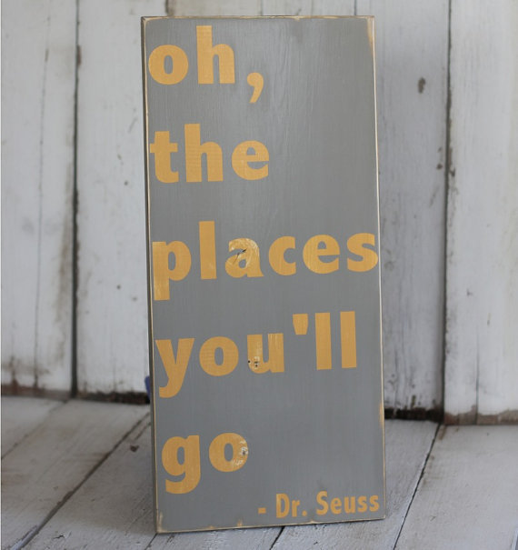 Oh The Places You&#x27;ll Go Dr Seuss by MannMadeDesigns4