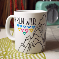 Hand Illustrated Mug Run Wild My Heart by InkBandit on Etsy