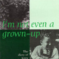 I'm Not Even a Grown-Up: The Diary of Jerzy Feliks Urman [Paperback]