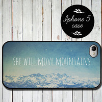 Iphone 5 case - Iphone 5 cover - quote iphone case - she will move mountains - mountain iphone case - blue iphone 5 case - girly