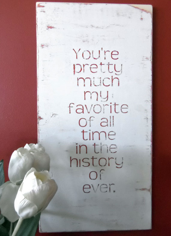 You're Pretty Much My Favorite Sign Typography Wall by 13pumpkins