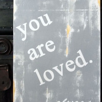 You Are Loved Distressed Sign Typography Wall Art by 13pumpkins