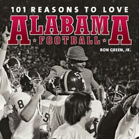 101 Reasons to Love Alabama Football