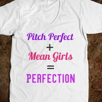 Pitch perfect+ mean girls=Perfection - Keep Calm &amp; Be a Mermaid