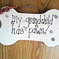 Dog sign grand child is a dog wood  bone shaped paws