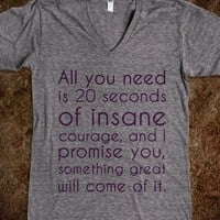 All you need is 20 seconds of insane courage - Krumpwear