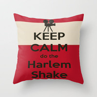 Keep Calm do the Harlem Shake Throw Pillow by Laura Santeler | Society6