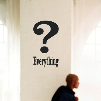 Question Everything Wall decal