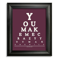 Lana Del Rey Eye Chart, You Make Me Crazy You Make Me Wild, 8 x 10 Giclee Print BUY 2 GET 1 FREE