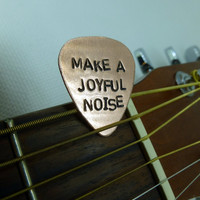 Hand Stamped Copper Guitar Pick - Make A Joyful Noise - Personalized - Mens - Womens