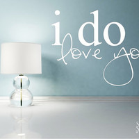 Wall Decals Quote I Do Love You Vinyl Wall by singlestonestudios