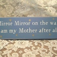Mirror Mirror on the wall Mom and Daughter Wood by CountryWorkshop