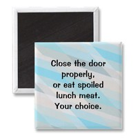 Close the Fridge Door! Fridge Magnet from Zazzle.com