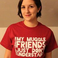 Lauren Fairweather | My Muggle Friends Just Don't Understand Shirt | Online Store Powered by Storenvy