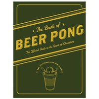The Book of Beer Pong - Fun + Functional