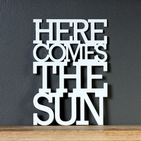Here comes the sun acrylic sign by OhDierLiving on Etsy