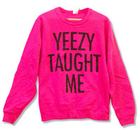 Yeezy Taught Me - Kanye West Sweatshirt Kim Kardashian Jumper Crewneck Pull Over 002 562CYP