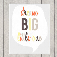Nursery Art Print  Dream Big Little One  by DeliveredByDanielle