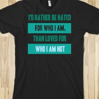 HATED FOR WHO I AM - Text Tees Say Anything