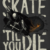 Skate Til&#x27; You Die Art Print by Phil Jones | Society6