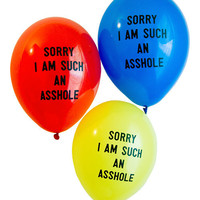 """SORRY I AM SUCH AN ASSHOLE"" 12-pack Balloon Package"