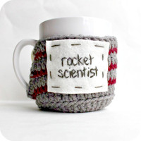 Coffee Mug Cozy Tea Cup funny rocket scientist gray red crochet handmade