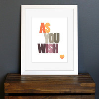 Typography Art Print  Love quote  As You Wish  by CisforColor
