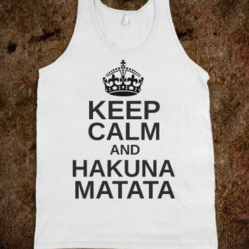 Keep Calm and Hakuna Matata - Classy yet Sassy