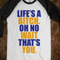 Life&#x27;s A Bitch - Rad Tees