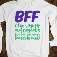 BFF - The Slightly Outrageous but still Loveable One! - Connected Universe