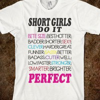 SHORT GIRLS DO IT - PERFECT -  | TEE