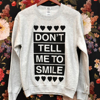 PREORDER MEDIUM Don&#x27;t Tell Me to Smile Anti Street Harassment Ash Grey Sweatshirt