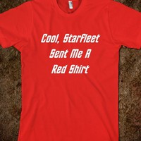 Cool, Starfleet Sent Me A Red Shirt - Geek Nirvana