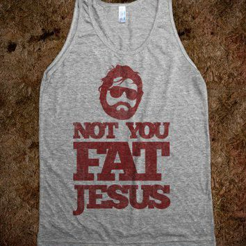 Not You Fat Jesus (tank)