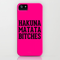 Hakuna Matata Bitches Typography iPhone Case by RexLambo | Society6