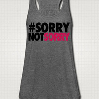 Sorry not Sorry Tank Top - Free Shipping