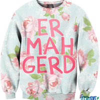 ER MAH GERD Crewneck | fresh-tops.com