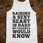 Raising A Sexy Beast Is Hard My Parents Would Know - Totally Awesome Text Tees