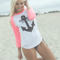 Live Life Anchored Boyfriend Baseball Tee Neon Pink