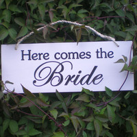Here Comes The Bride Carved Wood Sign