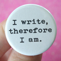 I write therefore I am 125 inch button we are by thecarboncrusader