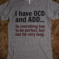 OCD &amp; ADD