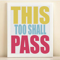 This Too Shall Pass Typography Art Print 8x10 by PlayOnWordsArt