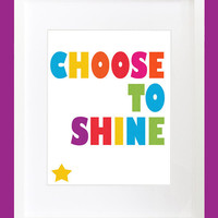 Typography Art Print Choose To Shine Bright by PlayOnWordsArt