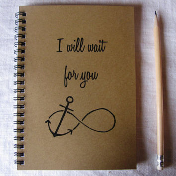 I will wait for you (infinity anchor) - 5 x 7 journal